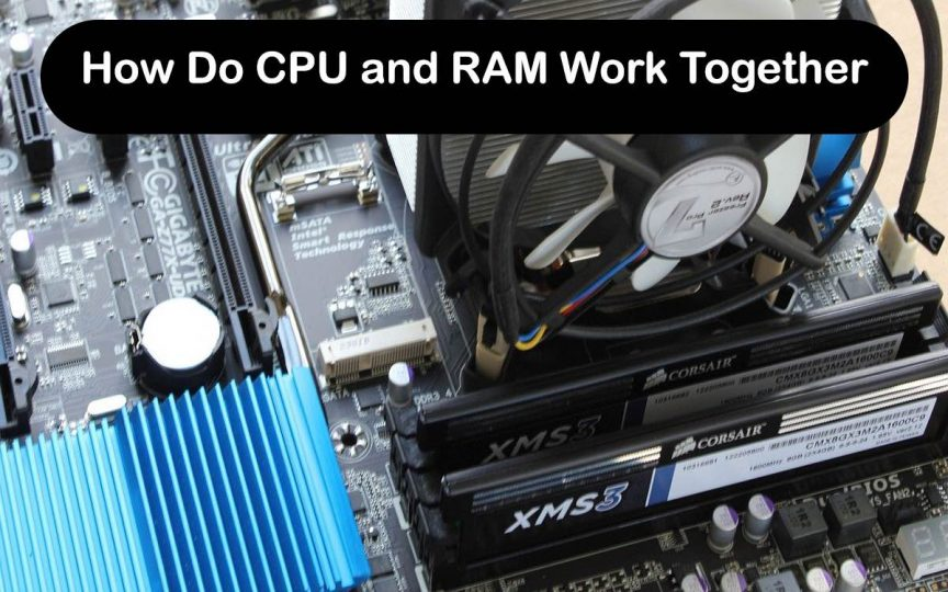 How Do CPU and RAM Work Together