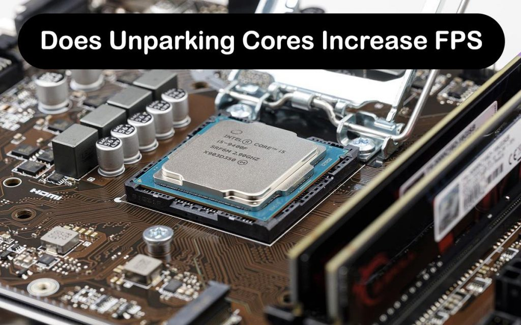 Does Unparking Cores Increase FPS