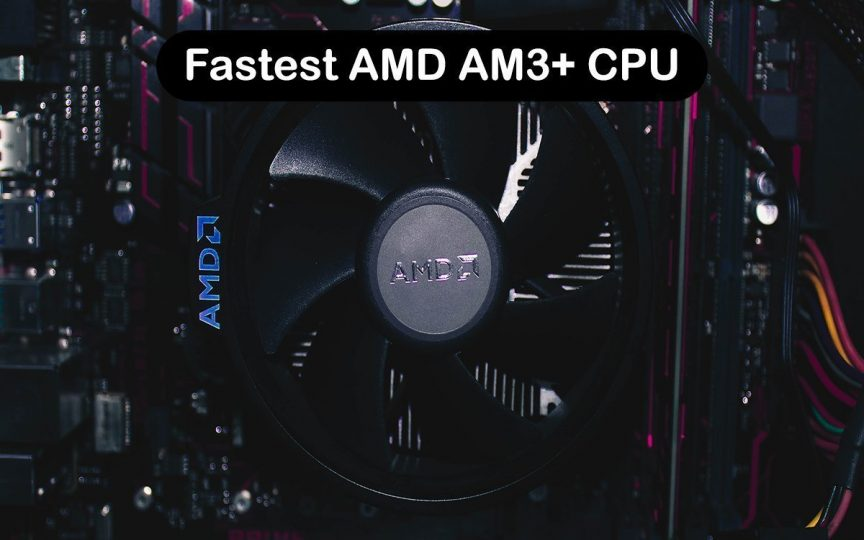 Fastest AMD AM3+ CPU