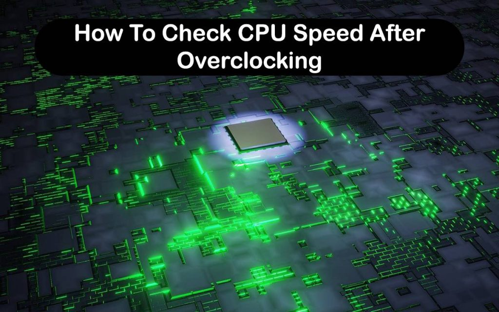 How To Check CPU Speed After Overclocking