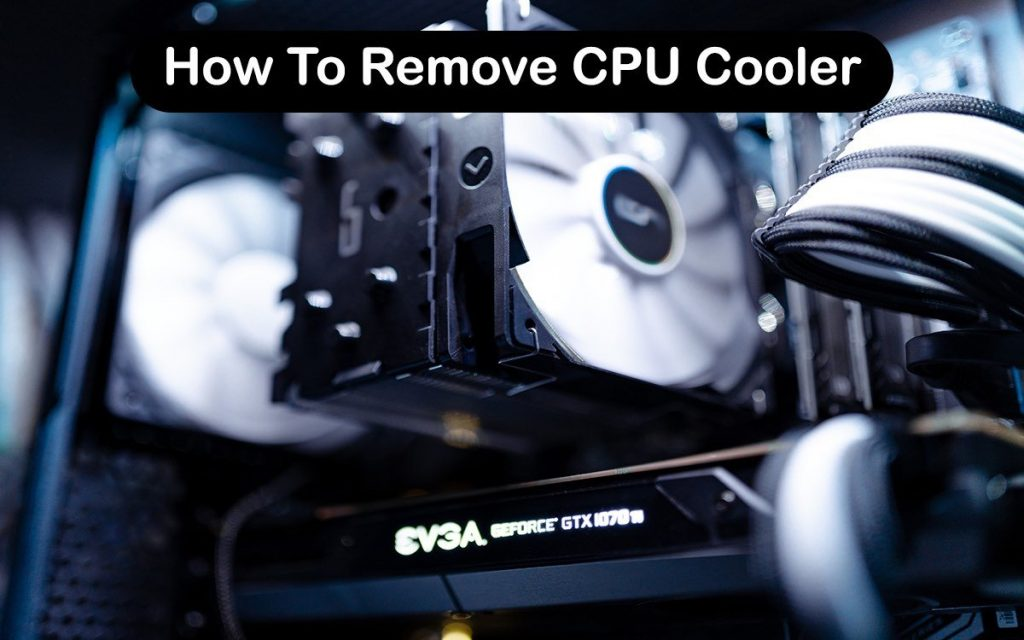 How To Remove CPU Cooler