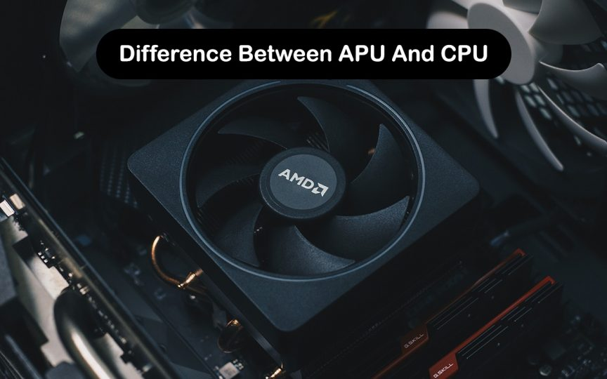 Difference Between APU And CPU